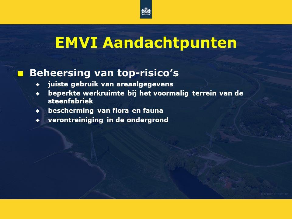 EMVI Aandachtpunten n n Beheersing van top-risico's u u juiste gebruik van areaalgegevens u u beperkte werkruimte bij het voormalig terrein van de ste