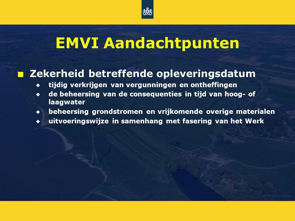 EMVI Aandachtpunten n n Zekerheid betreffende opleveringsdatum u u tijdig verkrijgen van vergunningen en ontheffingen u u de beheersing van de consequ