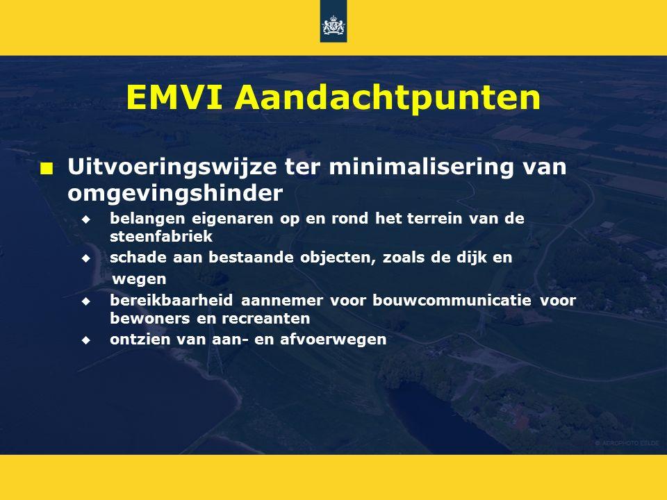 EMVI Aandachtpunten n n Uitvoeringswijze ter minimalisering van omgevingshinder u u belangen eigenaren op en rond het terrein van de steenfabriek u u