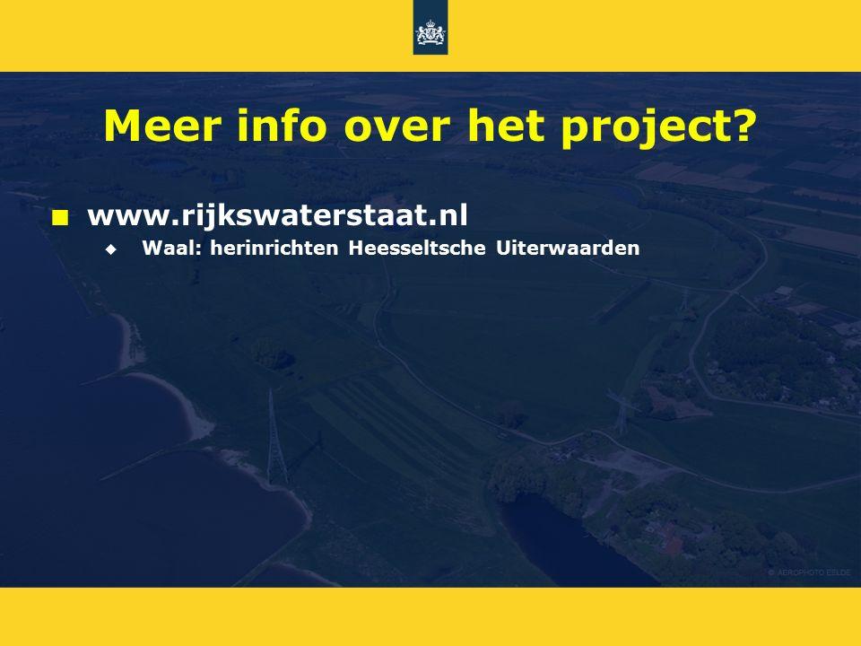 Meer info over het project? n n www.rijkswaterstaat.nl u u Waal: herinrichten Heesseltsche Uiterwaarden