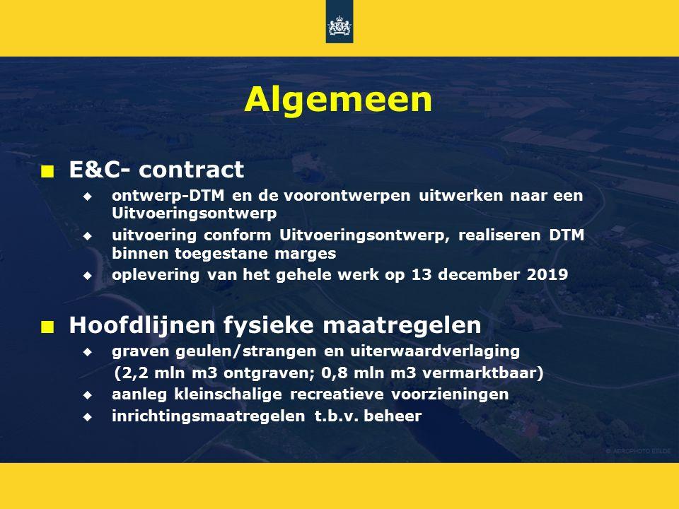 Algemeen n n E&C- contract u u ontwerp-DTM en de voorontwerpen uitwerken naar een Uitvoeringsontwerp u u uitvoering conform Uitvoeringsontwerp, realis
