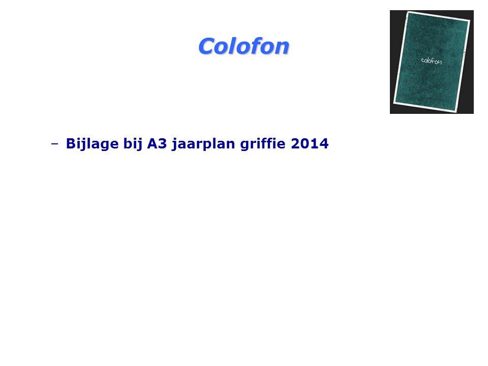 Colofon – –Bijlage bij A3 jaarplan griffie 2014
