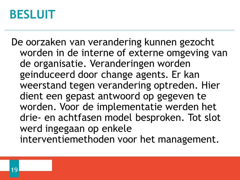 De oorzaken van verandering kunnen gezocht worden in de interne of externe omgeving van de organisatie.