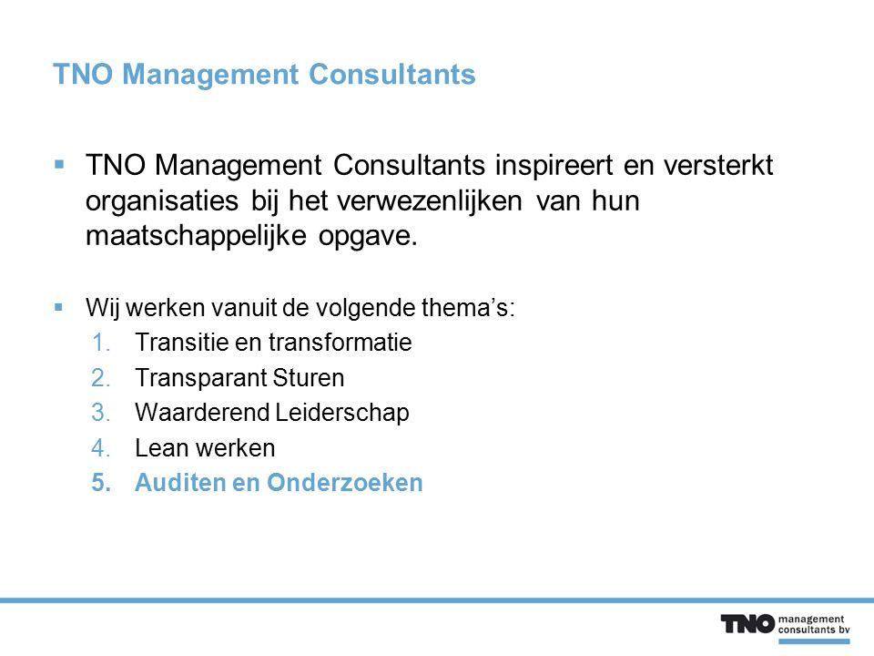 TNO Management Consultants  TNO Management Consultants inspireert en versterkt organisaties bij het verwezenlijken van hun maatschappelijke opgave. 