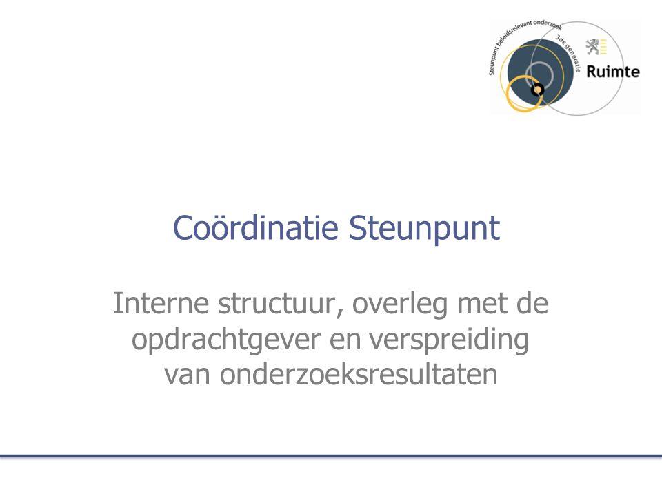 Hoofdtaken coördinatie Steunpunt 1.Management van het multidisciplinaire onderzoeksteam en interne communicatie (Ugent) 2.Kennismanagement : valorisatie (Ugent en KULeuven) 3.Activiteitenverslagen, jaarplannen, formele documenten (KULeuven)
