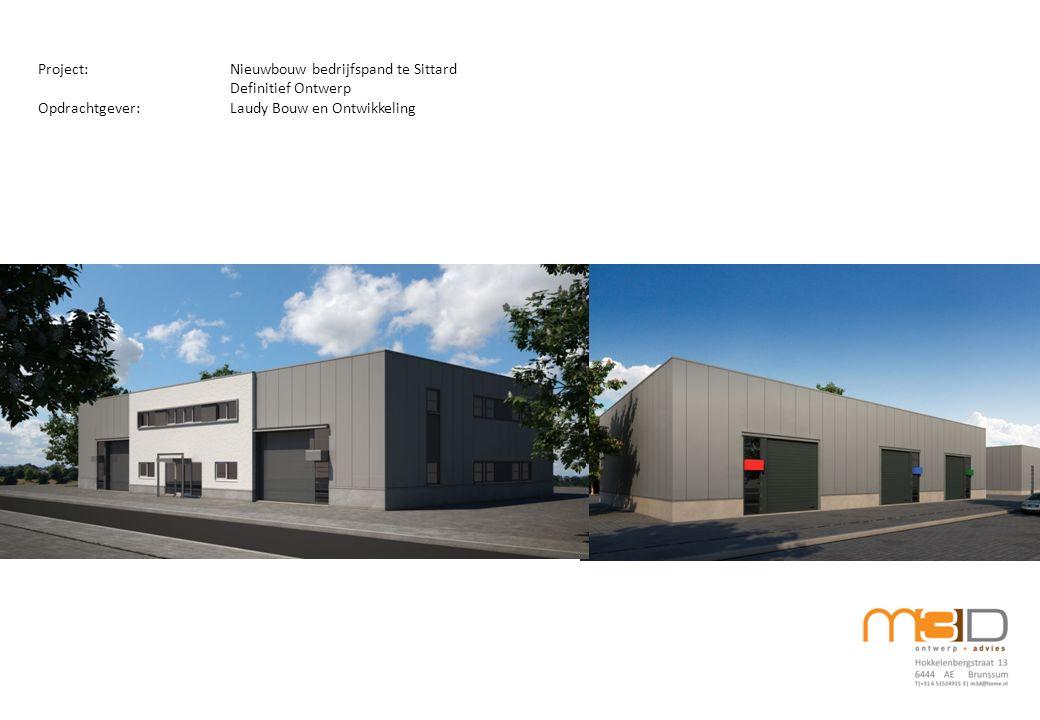 Project:Nieuwbouw bedrijfspand te Sittard Definitief Ontwerp Opdrachtgever:Laudy Bouw en Ontwikkeling