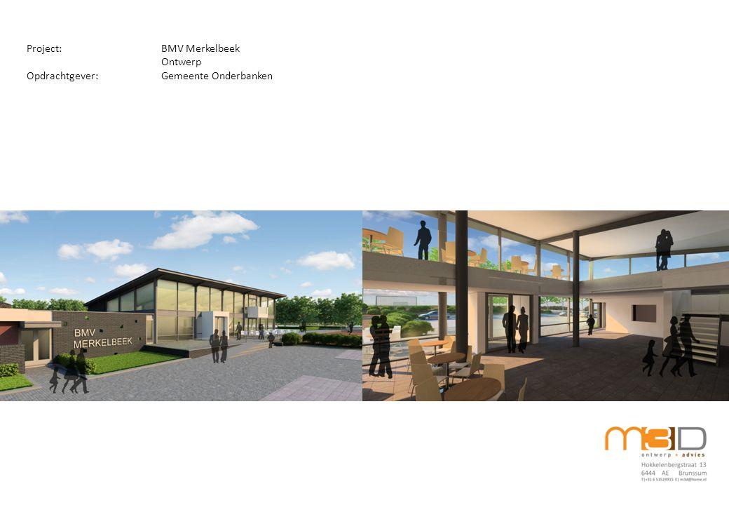 Project:BMV Merkelbeek Ontwerp Opdrachtgever:Gemeente Onderbanken