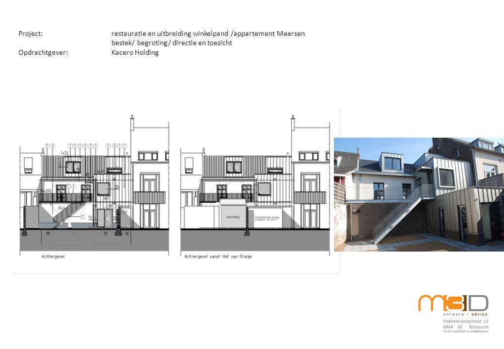 Project:restauratie en uitbreiding winkelpand /appartement Meersen bestek/ begroting/ directie en toezicht Opdrachtgever:Kacero Holding