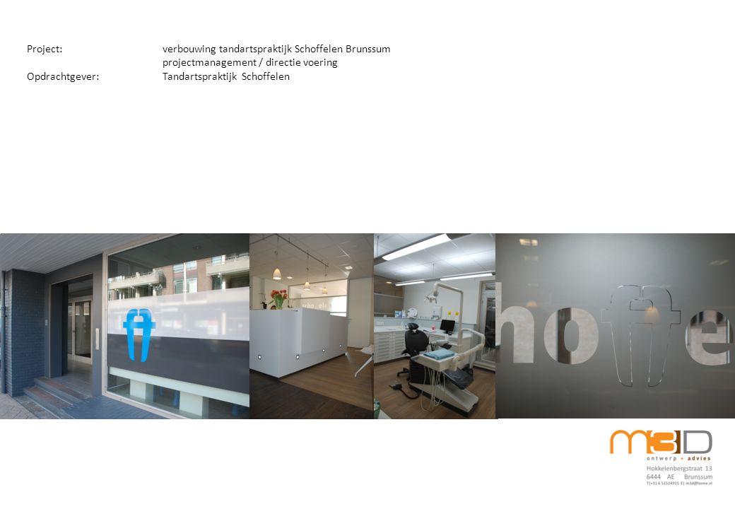 Project:verbouwing tandartspraktijk Schoffelen Brunssum projectmanagement / directie voering Opdrachtgever:Tandartspraktijk Schoffelen