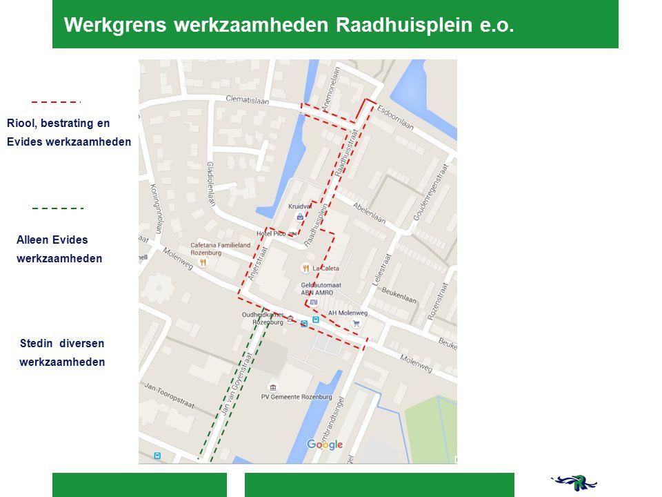 Werkgrens werkzaamheden Raadhuisplein e.o.