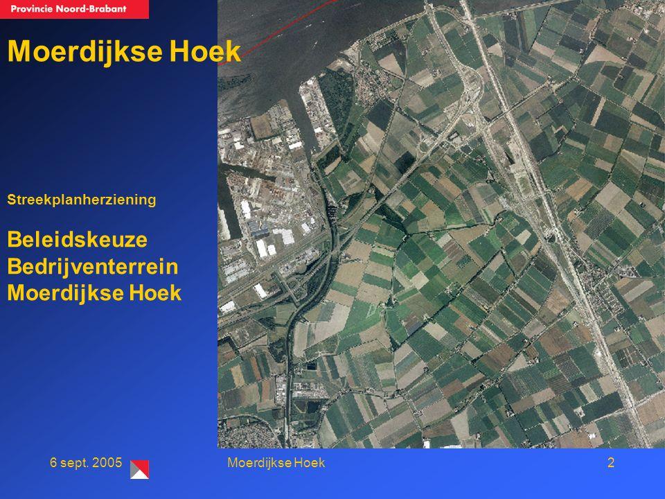 26 sept. 2005Moerdijkse Hoek Streekplanherziening Beleidskeuze Bedrijventerrein Moerdijkse Hoek