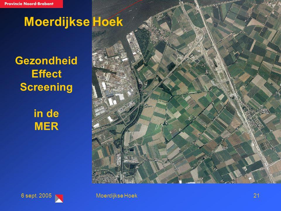 216 sept. 2005Moerdijkse Hoek Gezondheid Effect Screening in de MER