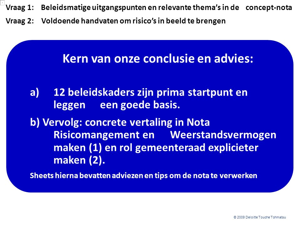 ©Deloitte Onderwerp Strategie ToelichtingIn huidige concept- nota.