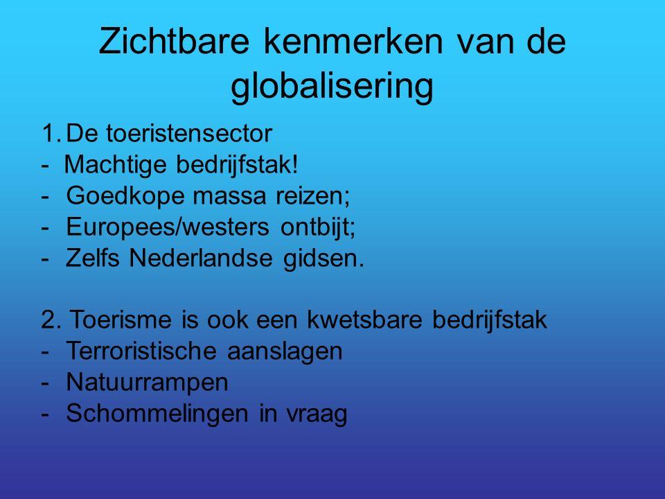 Zichtbare kenmerken van de globalisering 1.De toeristensector - Machtige bedrijfstak.