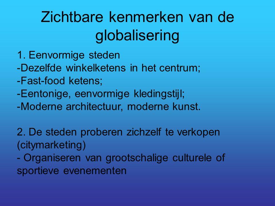 Zichtbare kenmerken van de globalisering 1.