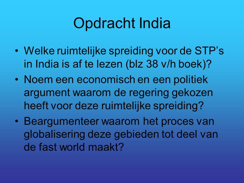 Opdracht India Welke ruimtelijke spreiding voor de STP's in India is af te lezen (blz 38 v/h boek).