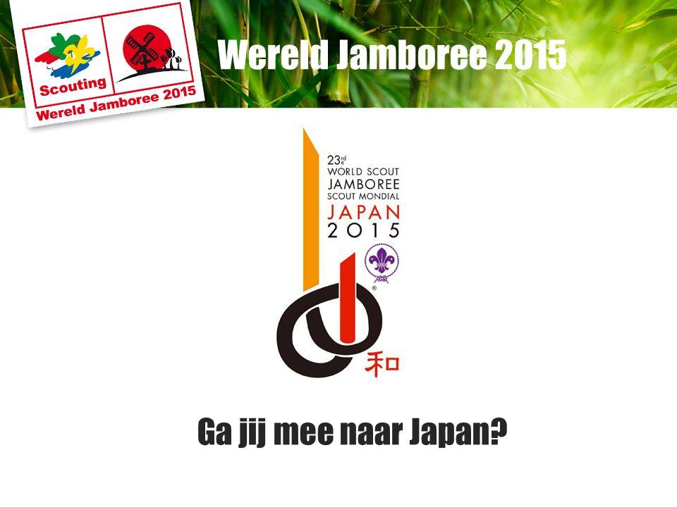 Wereld Jamboree 2015 Ga jij mee naar Japan?