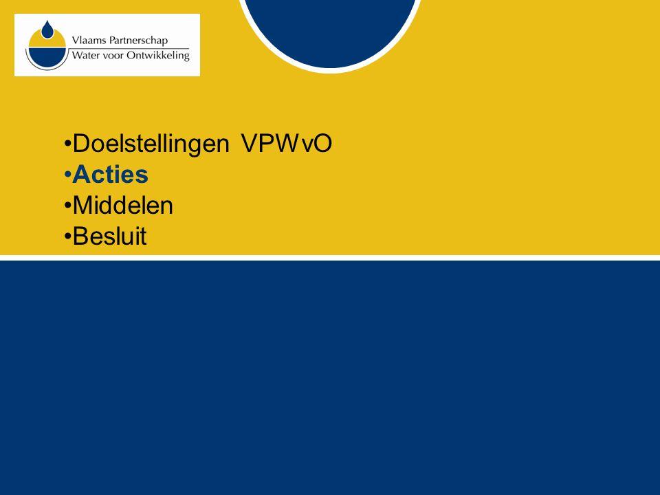 Acties VPWvO 1.Verruiming draagvlak en engagement binnen de Vlaamse overheid Departement Leefmilieu, Natuur en Energie Departement Internationaal Vlaanderen Vlaams Agentschap Internationale Samenwerking Departement Economie, Wetenschap en Innovatie Instituut voor Innovatie door Wetenschappen en technologie Flanders Investment and Trade
