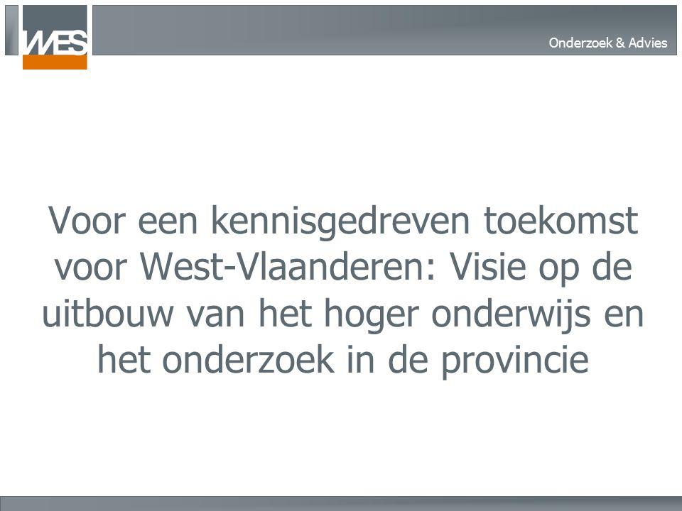 Onderzoek & Advies Voor een kennisgedreven toekomst voor West-Vlaanderen: Visie op de uitbouw van het hoger onderwijs en het onderzoek in de provincie