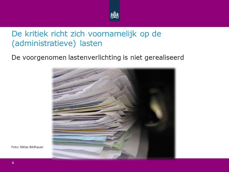 De kritiek richt zich voornamelijk op de (administratieve) lasten De voorgenomen lastenverlichting is niet gerealiseerd Foto: Niklas Bildhauer 8