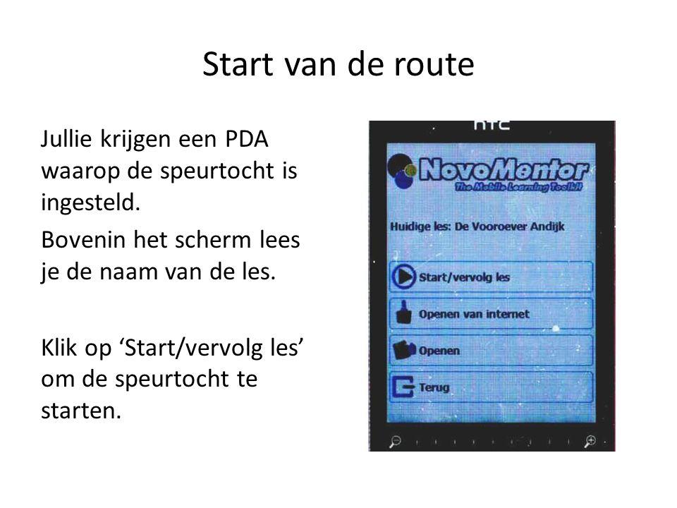 Start van de route Jullie krijgen een PDA waarop de speurtocht is ingesteld. Bovenin het scherm lees je de naam van de les. Klik op 'Start/vervolg les