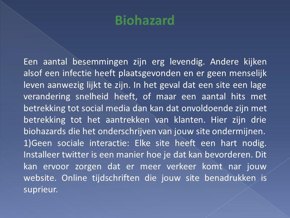Biohazard Een aantal besemmingen zijn erg levendig.