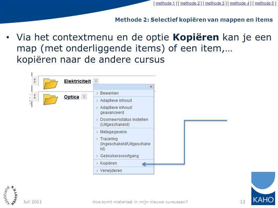 Methode 2: Selectief kopiëren van mappen en items Via het contextmenu en de optie Kopiëren kan je een map (met onderliggende items) of een item,… kopi
