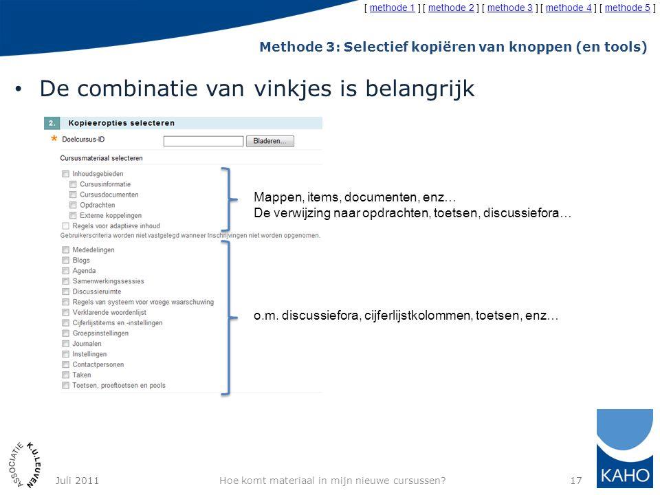 Methode 3: Selectief kopiëren van knoppen (en tools) De combinatie van vinkjes is belangrijk Hoe komt materiaal in mijn nieuwe cursussen?17 Mappen, it