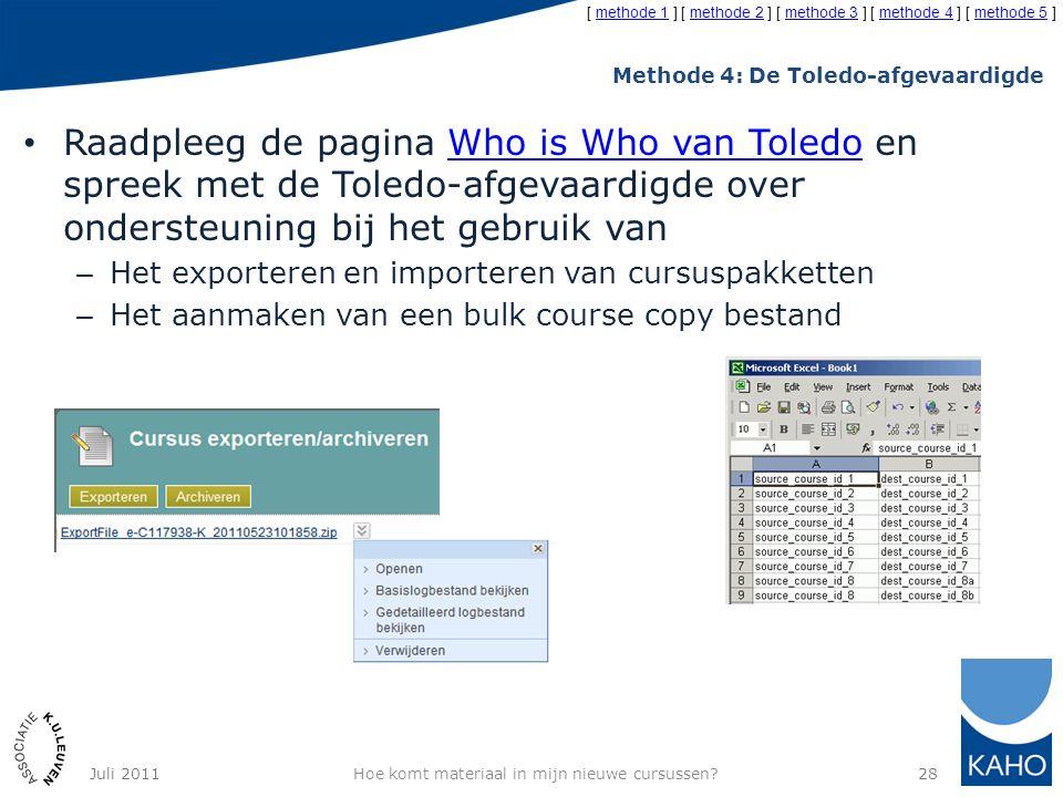 Methode 4: De Toledo-afgevaardigde Raadpleeg de pagina Who is Who van Toledo en spreek met de Toledo-afgevaardigde over ondersteuning bij het gebruik