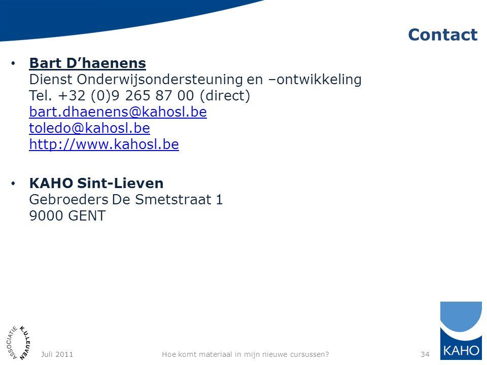 Contact Bart D'haenens Dienst Onderwijsondersteuning en –ontwikkeling Tel. +32 (0)9 265 87 00 (direct) bart.dhaenens@kahosl.be toledo@kahosl.be http:/