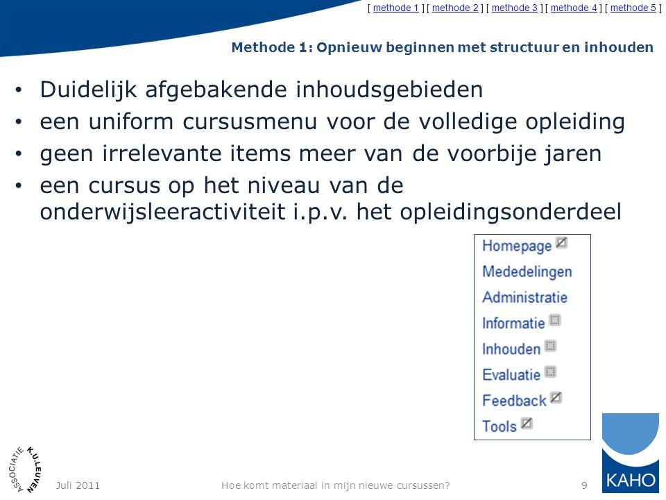 De 5 methoden Methode 1: Opnieuw beginnen met structuur en inhouden Methode 2: Selectief kopiëren van mappen en items Methode 3: Selectief kopiëren van knoppen (en tools) Methode 4: De Toledo-afgevaardigde Methode 5: De Toledo-ondersteuningssessies in oktober Hoe komt materiaal in mijn nieuwe cursussen?30Juli 2011 [ methode 1 ] [ methode 2 ] [ methode 3 ] [ methode 4 ] [ methode 5 ]methode 1methode 2methode 3methode 4methode 5