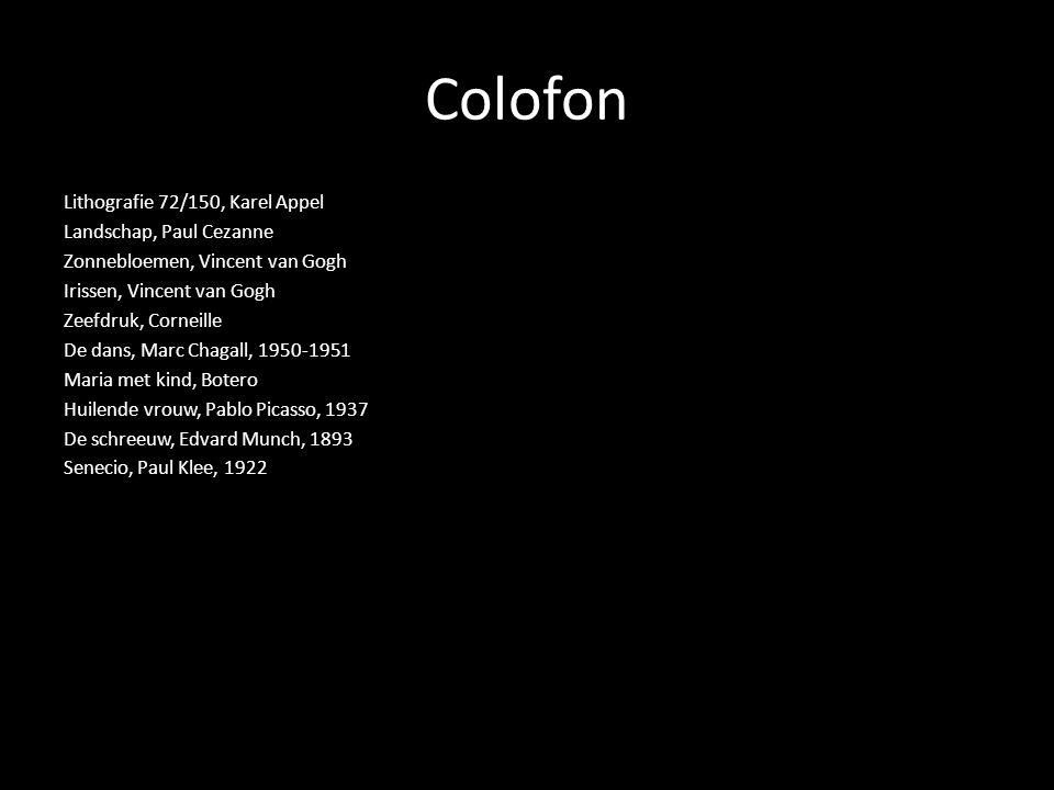 Colofon Lithografie 72/150, Karel Appel Landschap, Paul Cezanne Zonnebloemen, Vincent van Gogh Irissen, Vincent van Gogh Zeefdruk, Corneille De dans,