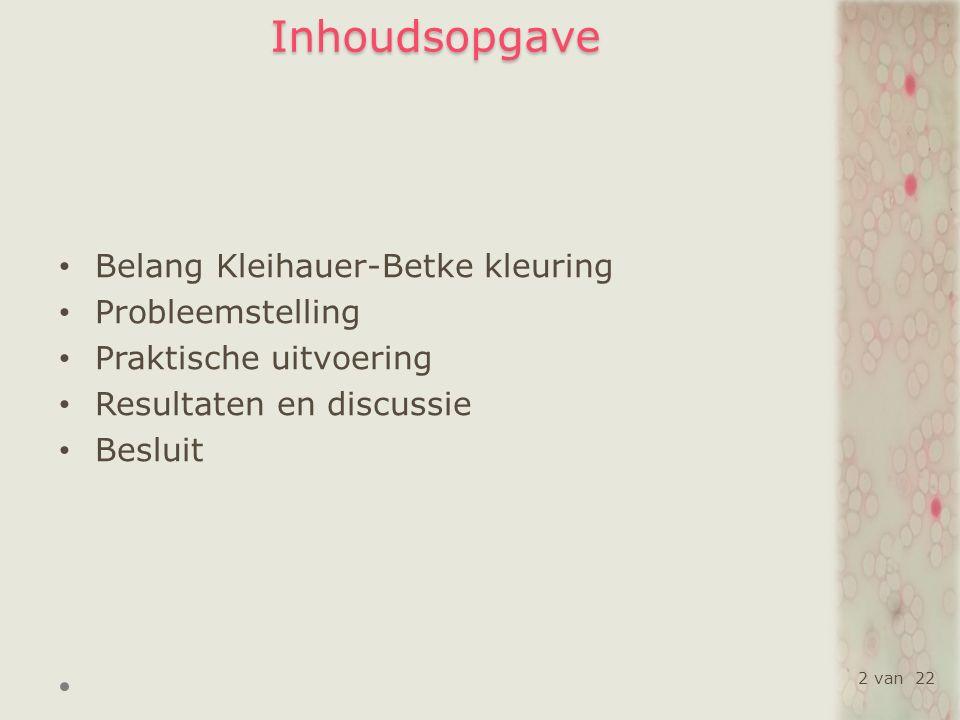 Belang Kleihauer-Betke kleuring Kleihauer-Betke, zure elutie kleuring o Detectie en kwantificatie foetale RBC in de maternele circulatie Belang Rhesus D negatieve zwangere vrouwen Hemolytische ziekte pasgeborene of neonaat 3 van 22