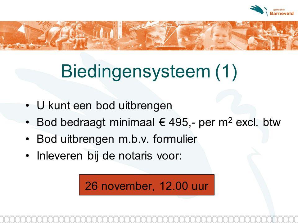 Biedingensysteem (1) U kunt een bod uitbrengen Bod bedraagt minimaal € 495,- per m 2 excl.