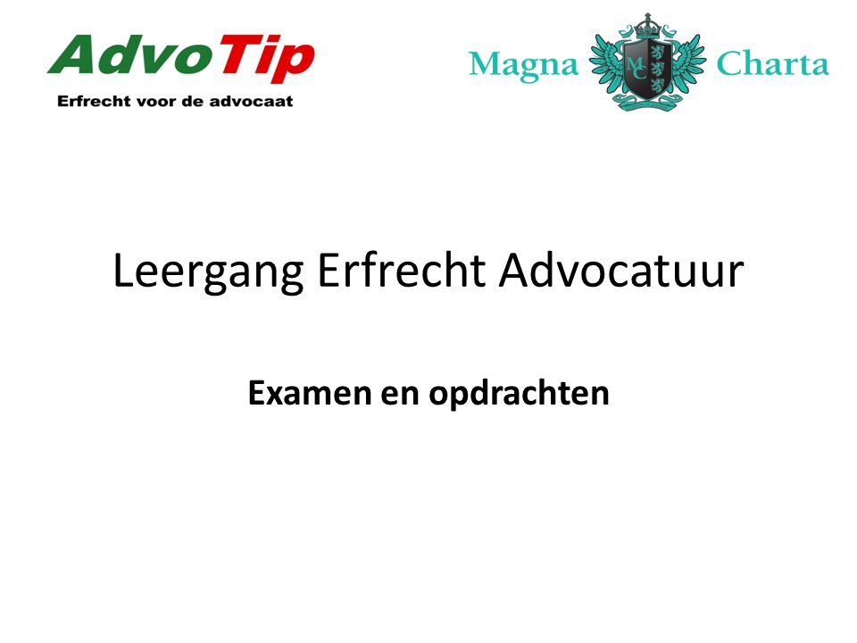 Leergang Erfrecht Advocatuur Examen en opdrachten