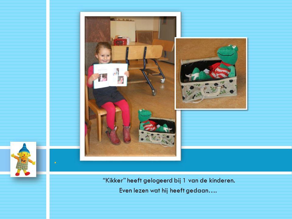 Kikker heeft gelogeerd bij 1 van de kinderen. Even lezen wat hij heeft gedaan…..