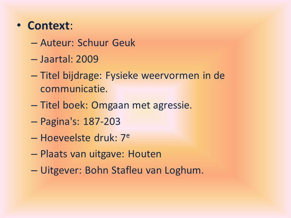 Context: – Auteur: Schuur Geuk – Jaartal: 2009 – Titel bijdrage: Fysieke weervormen in de communicatie.