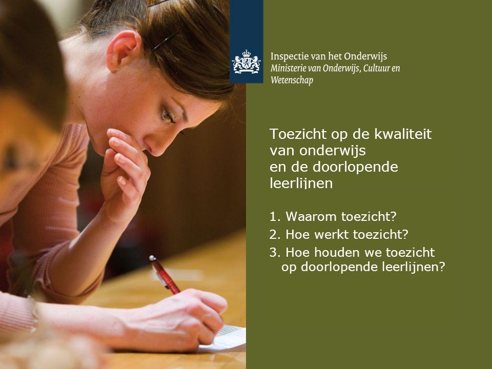 Toezicht op de kwaliteit van onderwijs en de doorlopende leerlijnen 1.