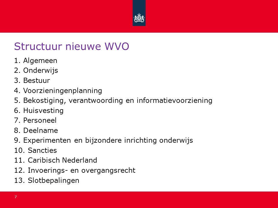 7 Structuur nieuwe WVO 1.Algemeen 2. Onderwijs 3.