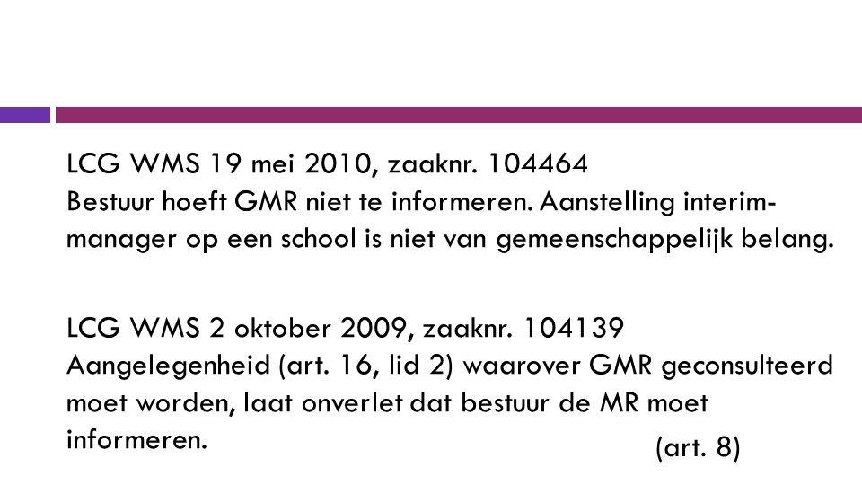 LCG WMS 19 mei 2010, zaaknr.104464 Bestuur hoeft GMR niet te informeren.
