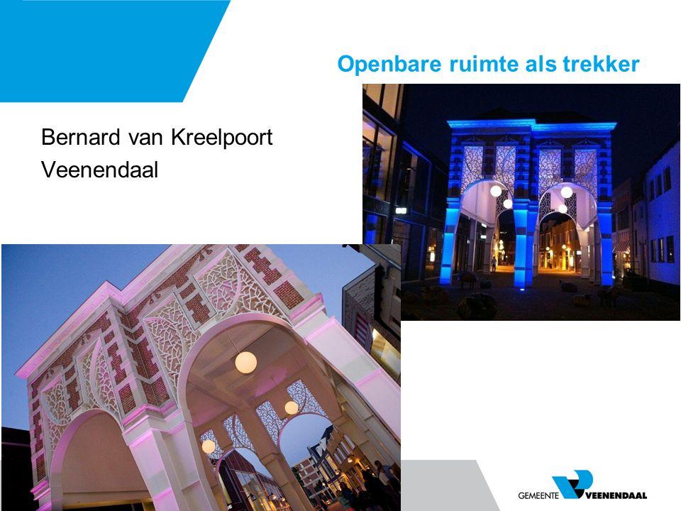 Openbare ruimte als trekker Bernard van Kreelpoort Veenendaal