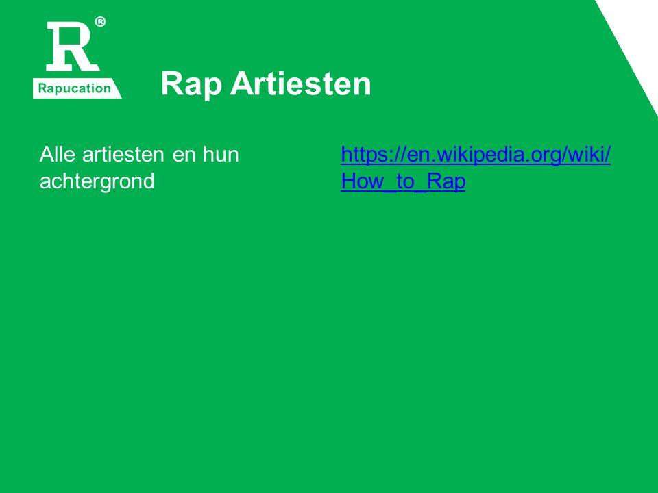 Rap Artiesten Alle artiesten en hun achtergrond https://en.wikipedia.org/wiki/ How_to_Rap