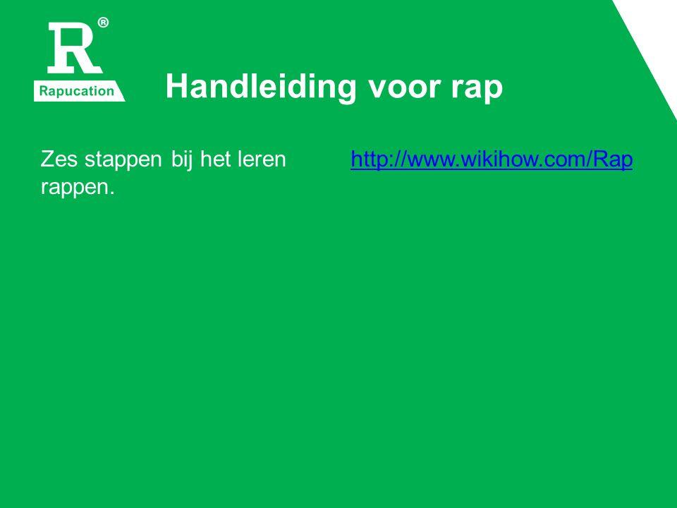 Handleiding voor rap Zes stappen bij het leren rappen. http://www.wikihow.com/Rap