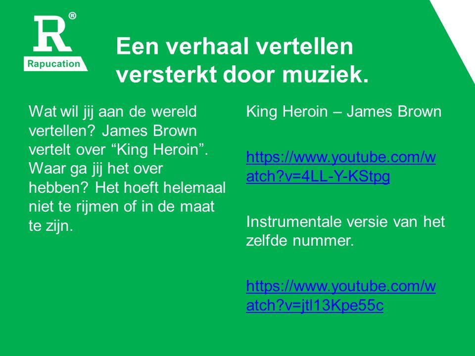 """Een verhaal vertellen versterkt door muziek. Wat wil jij aan de wereld vertellen? James Brown vertelt over """"King Heroin"""". Waar ga jij het over hebben?"""