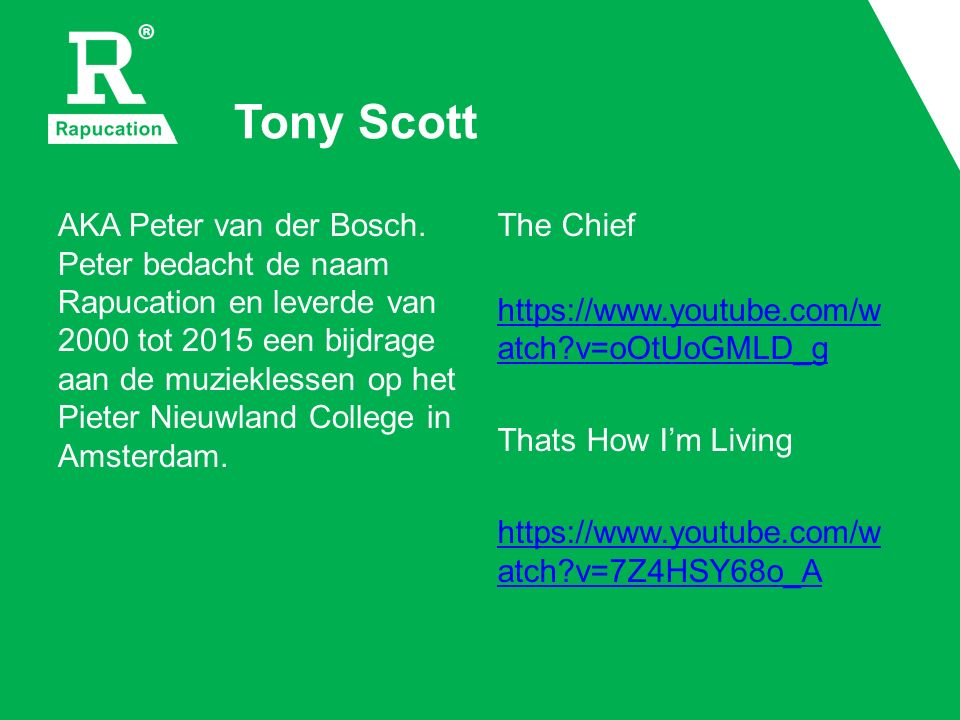 Tony Scott AKA Peter van der Bosch.
