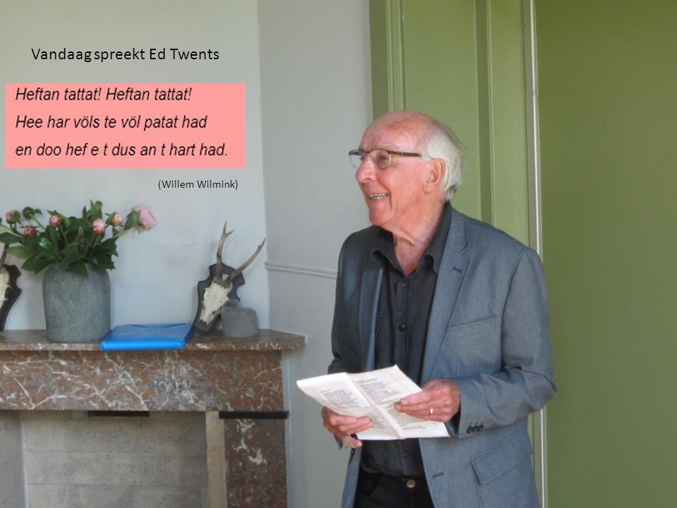 Vandaag spreekt Ed Twents (Willem Wilmink)