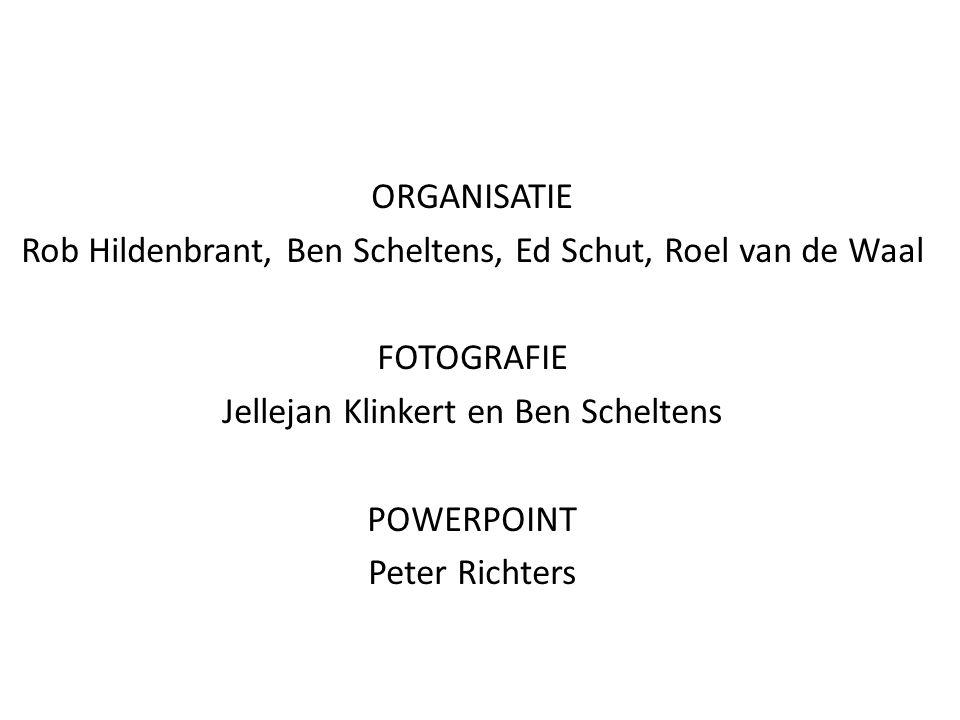 ORGANISATIE Rob Hildenbrant, Ben Scheltens, Ed Schut, Roel van de Waal FOTOGRAFIE Jellejan Klinkert en Ben Scheltens POWERPOINT Peter Richters