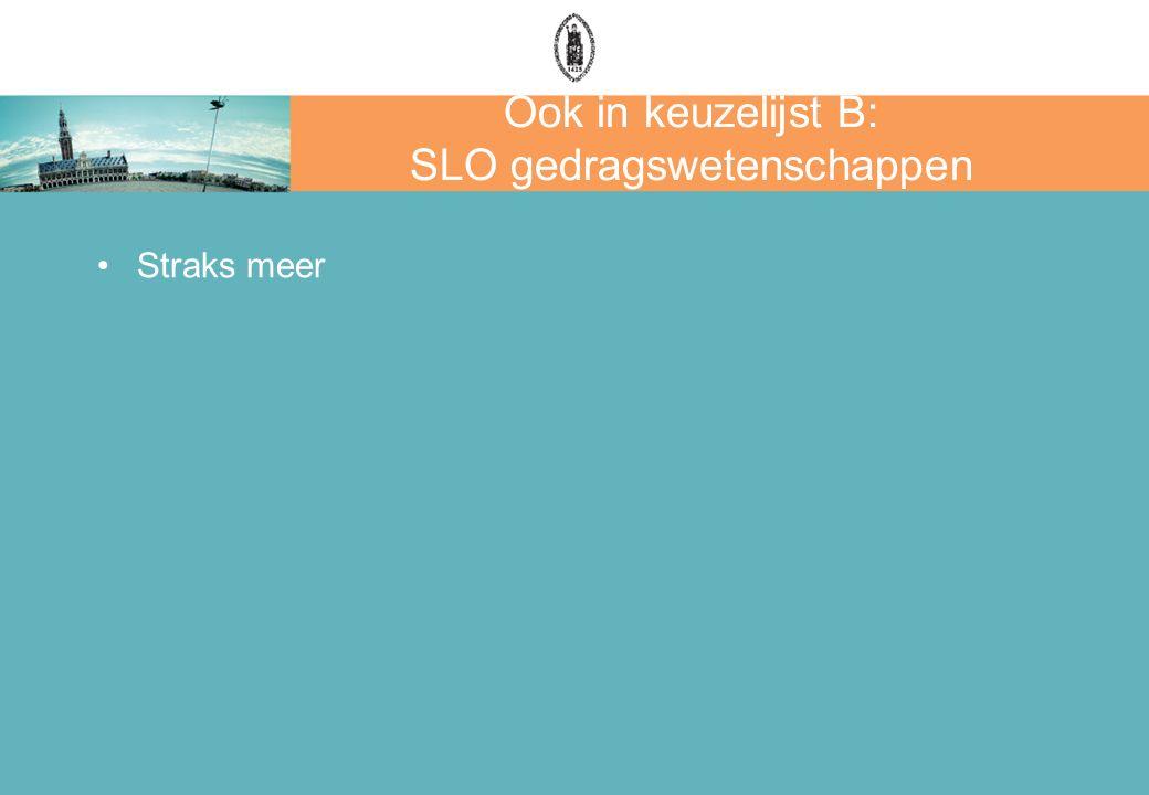Ook in keuzelijst B: SLO gedragswetenschappen Straks meer
