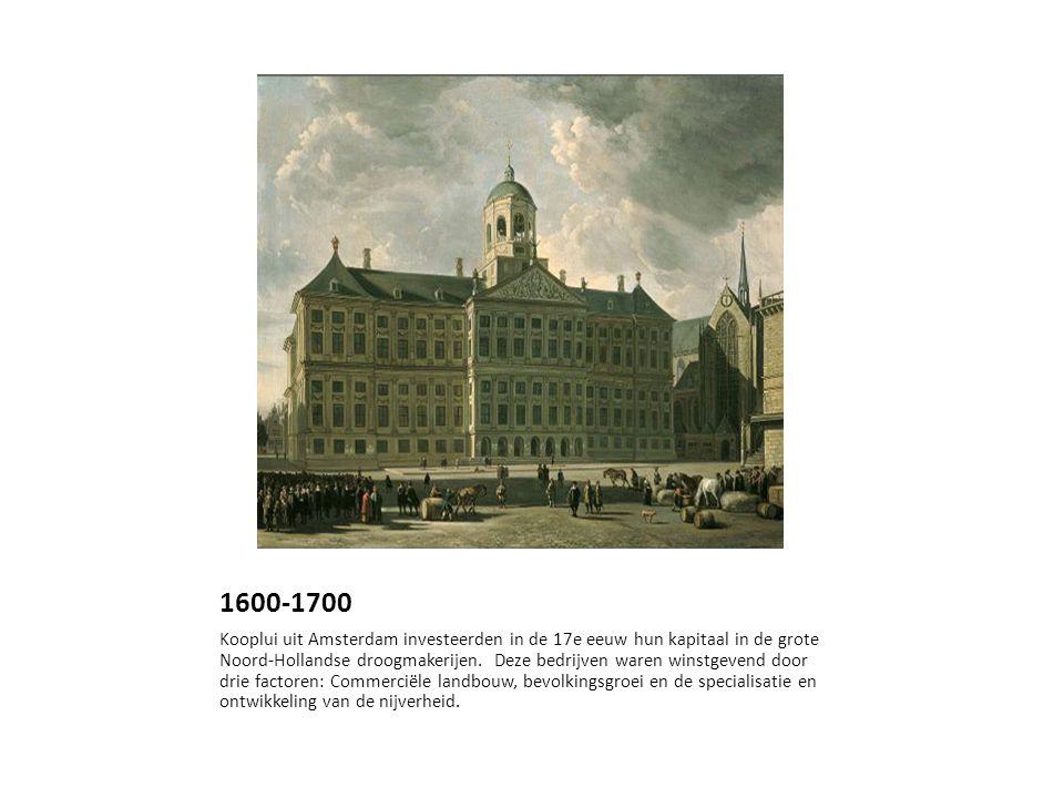 1600-1700 Kooplui uit Amsterdam investeerden in de 17e eeuw hun kapitaal in de grote Noord-Hollandse droogmakerijen.