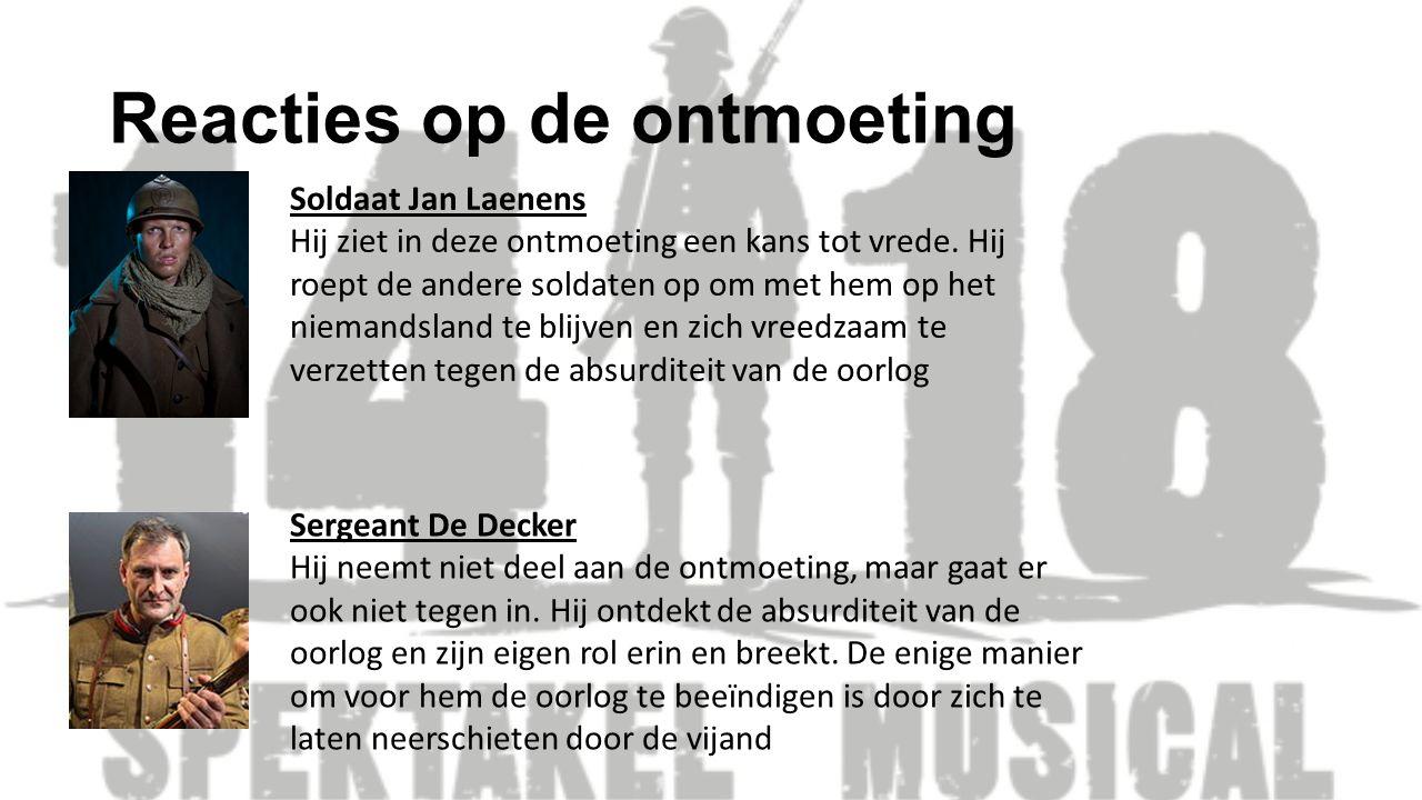 Reacties op de ontmoeting Soldaat Jan Laenens Hij ziet in deze ontmoeting een kans tot vrede. Hij roept de andere soldaten op om met hem op het nieman